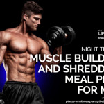 Muscle Building & Shredding Meal Plan for Men